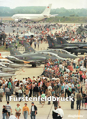 Fürstenfeldbruck Chronicle of an Air Base